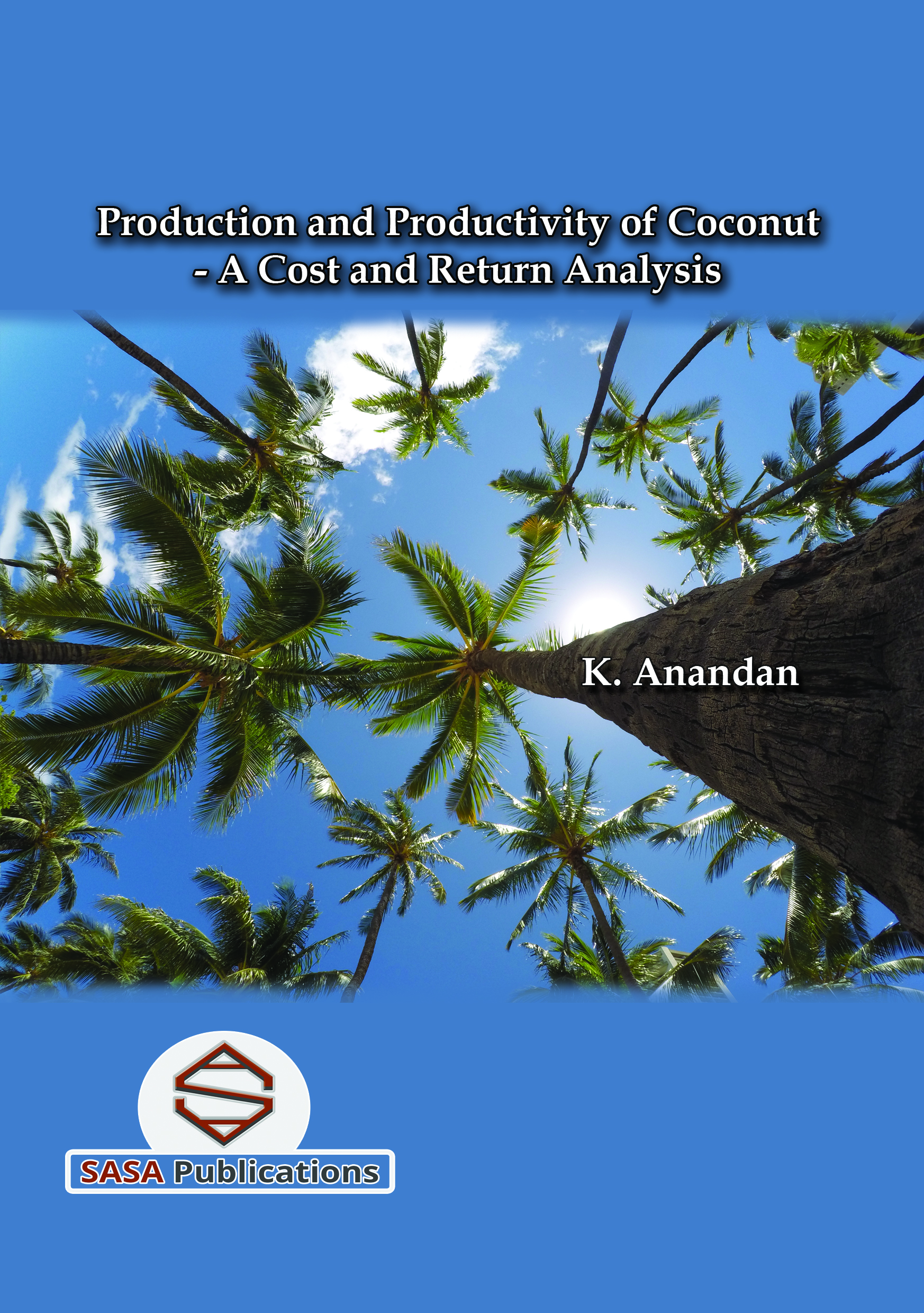 Production and Productivity of Coconut - A Cost and Return Analysis